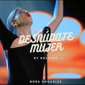 Desnúdate Mujer (RollRoy Remix) de Nora González