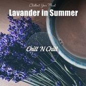 Lavender in Summer: Chillout Your Mind de Chill N Chill