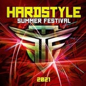 Hardstyle Summer Festival 2021 by Various Artists