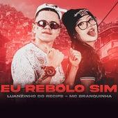Eu Rebolo Sim (feat. Mc Branquinha) de Luanzinho do Recife