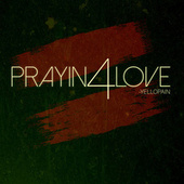Prayin 4 Love de YelloPain