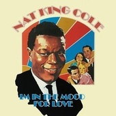 I'm in the Mood for Love by Nat King Cole