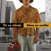 Pé na Cidade, Alma no Sertão. de Forró Dô6