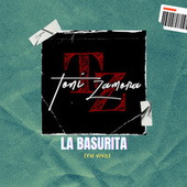 La Basurita (En Vivo) by Toni Zamora