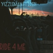 Ride 4 Me by Yizzleman