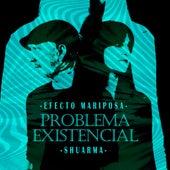 Problema Existencial von Efecto Mariposa