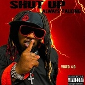 Shut Up by Video 4.0