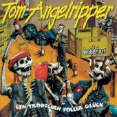 Ein Tröpfchen voller Glück by Tom Angelripper