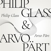 Philip Glass & Arvo Pärt by Various Artists