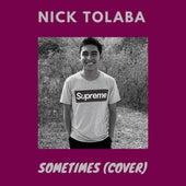 Sometimes (Cover) fra Nick Tolaba