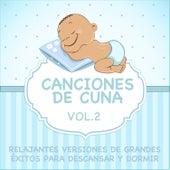 Canciones De Cuna - Relajantes Versiones De Grandes Éxitos Para Descansar Y Dormir, Vol. 2 by Sleeping Bunnies