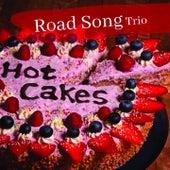 Hot Cakes de Road Song Trio