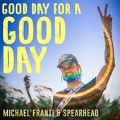 Good Day for a Good Day von Michael Franti