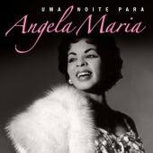 Uma Noite para Angela Maria (Ao Vivo) de Vários Artistas
