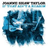 If That Ain't A Reason von Joanne Shaw Taylor