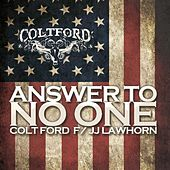 Answer to No One (feat. JJ Lawhorn) - Single by Colt Ford