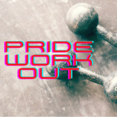 Pride Workout by Various Artists