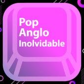 Pop Anglo Inolvidable de Various Artists