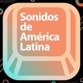Sonidos de América Latina de Various Artists