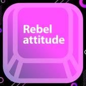 Rebel Attitude de Various Artists