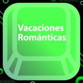 Vacaciones Románticas by Various Artists