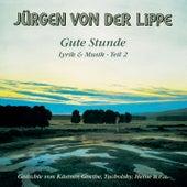 Gute Stunde - Lyrik & Musik Teil 2 von Jürgen von der Lippe
