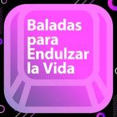 Baladas para endulzar la vida by Various Artists