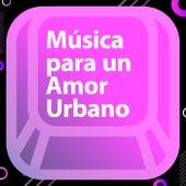 Música para un amor urbano de Various Artists