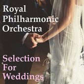 Royal Philharmonic Orchestra Selection For Weddings by Royal Philharmonic Orchestra