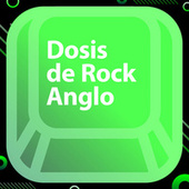Dosis de rock anglo de Various Artists