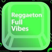 Reggaeton Full Vibes de Various Artists