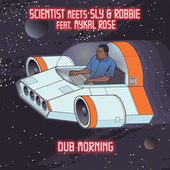 Dub Morning (Scientist Dub) by Sly & Robbie