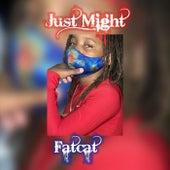 Just Might de Fatcat