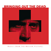 Bringing Out The Dead - Music From The Motion Picture von Original Motion Picture Soundtrack
