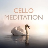 Cello for Meditation by Various Artists