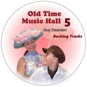 Old Time Music Hall 5 - Backing Tracks by Guy Dearden