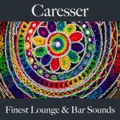 Caresser: finest lounge & bar sounds de ALLTID