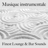 Musique instrumentale: finest lounge & bar sounds by ALLTID