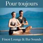 Pour toujours: finest lounge & bar sounds by ALLTID