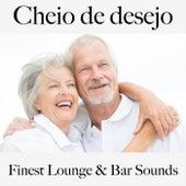 Cheio de Desejo: Finest Lounge & Bar Sounds by ALLTID