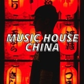 Music House China by Various Artists