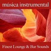 Música Instrumental: Finest Lounge & Bar Sounds by ALLTID