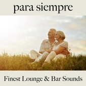 Para Siempre: Finest Lounge & Bar Sounds by ALLTID