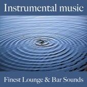 Instrumental Music: Finest Lounge & Bar Sounds by ALLTID