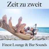 Zeit Zu Zweit: Finest Lounge & Bar Sounds de ALLTID