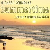 Summertime - Smooth & Relaxed Jazz Guitar by Michael Schmolke