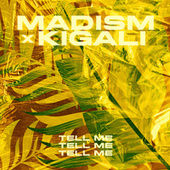 Tell Me by Madism
