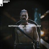 Nothing More, Nothing Less by Will Sparks