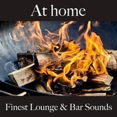 At Home: Finest Lounge & Bar Sounds by ALLTID