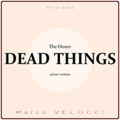 Dead Things (Music Inspired by the Film) (The Hours (Piano Version)) von Marco Velocci